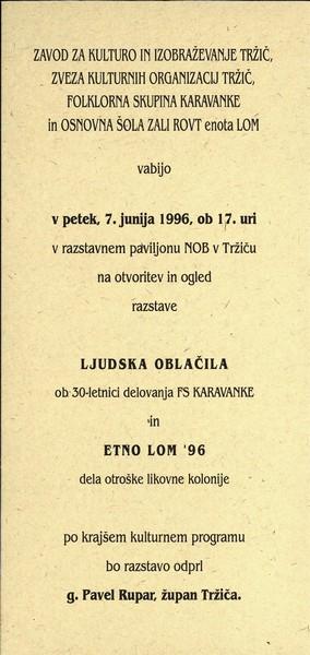 FS KARAVANKE, OŠ Zali rovt 1996 LJUDSKA OBLAČILA ob 30 letnici delovanja FS Karavanke in ETNO LOM 96 dela otroške likovne kolonije vabilo 3a