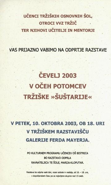 OŠ Bistrica OŠ Križe OŠ Tržič VVZ Tržič Tovarna PEKO Tržiški muzej 2003 Čevelj 2003 V očeh potomcev tržiške šuštarije vabilo 3b